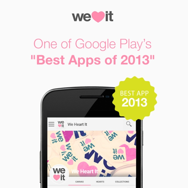 "We Heart It is one of the ""Best Apps of 2013"" on Google Play"